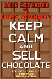 Sale Extended to Friday, December 7 Keep Calm and Sell Chocolate Flyer