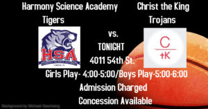 HSA Tigers v. Christ the King Trojans Basketball Games Tonight Girls Play at 4:00 and Boys Play at 5:00 Admission Charged Concession Available